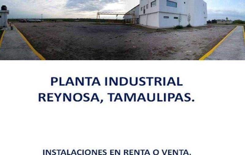 Foto Nave Industrial en Venta | Renta en  Ciudad Reynosa Centro,  Reynosa  Ciudad Reynosa Centro