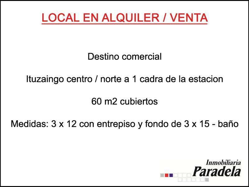 Foto Local en Venta | Alquiler en  Ituzaingó ,  G.B.A. Zona Oeste  Juncal al 100