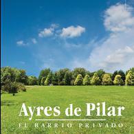 Foto Terreno en Venta en  Ayres de Pilar,  Countries/B.Cerrado (Pilar)  LOTE Ayres de Pilar