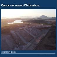 Foto Terreno en Venta en  Fraccionamiento Lomas del Rejón,  Chihuahua  TERRENO EN VENTA EN CONDESA REJON CERCA DE LA PRESA