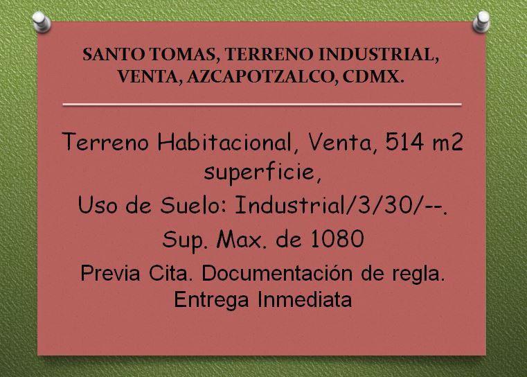 Foto Nave Industrial en Venta en  Santo Tomas,  Azcapotzalco  SANTO TOMAS, TERRENO INDUSTRIAL, VENTA, AZCAPOTZALCO, CDMX.